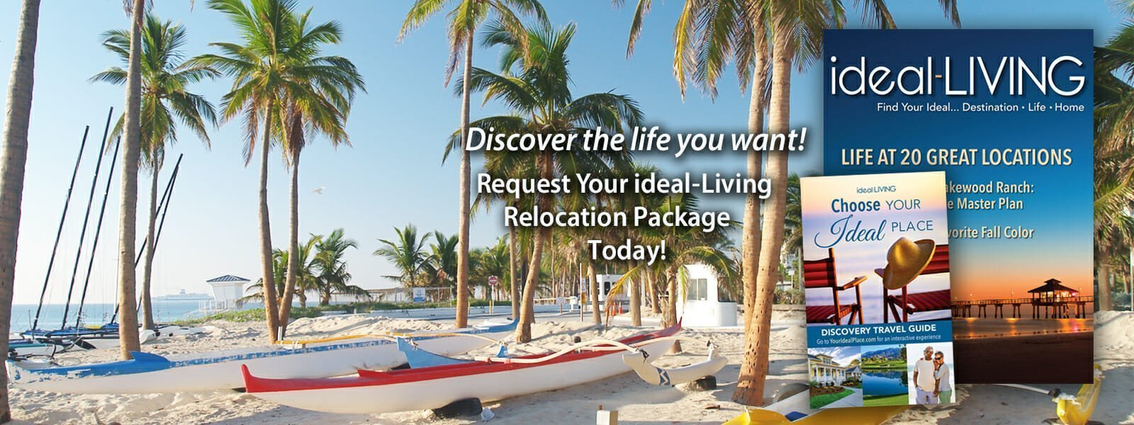 Request Your Complimentary ideal-LIVING Relocation Package