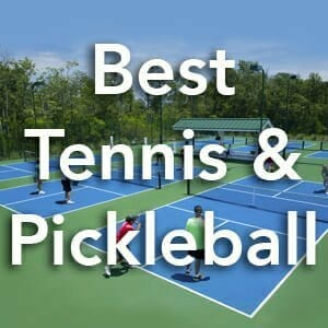 Best Tennis and Pickleball Communities 2018