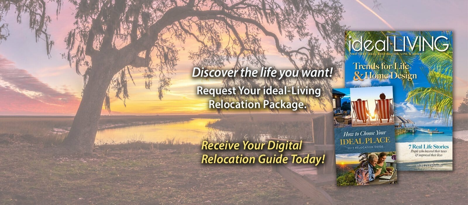 Request your ideal-LIVING Relocation Package Today!