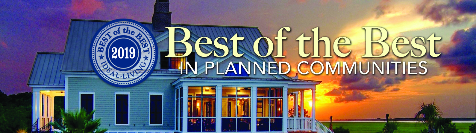 The 2019 Best of the Best in Planned Communities